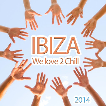 Various Artists - Ibiza We Love 2 Chill