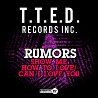 Rumors - Show Me How to Love / Can I Love You