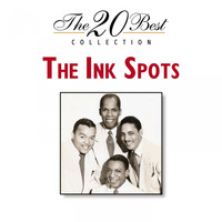 THE INK SPOTS - The 20 Best Collection
