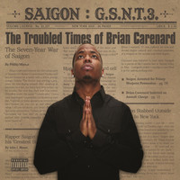 Saigon - GSNT 3: The troubled times of Brian Carenard (Explicit)