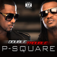 P-Square - Double Trouble