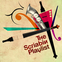 Alexander Scriabin - The Scriabin Playlist