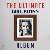 Bibi Johns - The Ultimate Bibi Johns Album