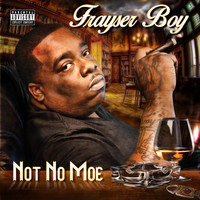 Frayser Boy - Not No Moe (Explicit)