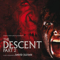 David Julyan - The Descent: Part 2 (Original Motion Picture Soundtrack)