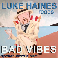 Luke Haines - Bad Vibes