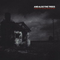 And Also the Trees - (Listen For) The Rag And Bone Man