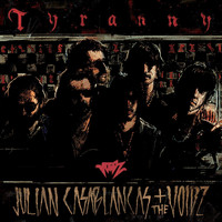 Julian Casablancas+The Voidz - Tyranny (Explicit)