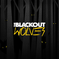 The Blackout - Wolves