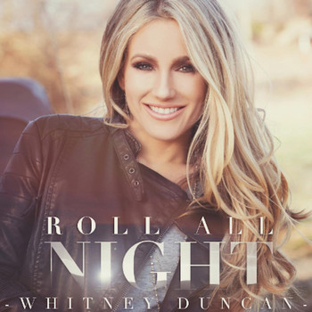 Whitney Duncan - Roll All Night
