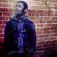 3rd Degree - Old Soul, Free Spirit