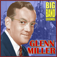 Glenn Miller & His Orchestra - Big Band Legends