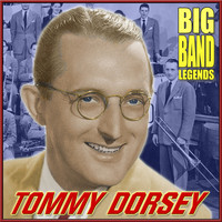 Tommy Dorsey & His Orchestra - Big Band Legends