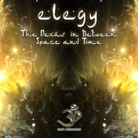 Elegy - The Nexus In-Between Space and Time