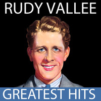 Rudy Vallee - Rudy Vallee - Greatest Hits