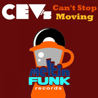 CEV's - Can't Stop Moving