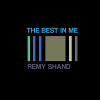 Remy Shand - The Best in Me