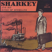 Sharkey Bonano - Sharkey and His Kings of Dixieland