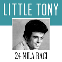 Little Tony - 24 mila baci