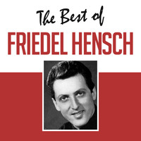 Friedel Hensch - The Best of Friedel Hensch