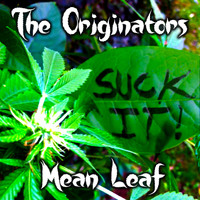 The Originators - Mean Leaf