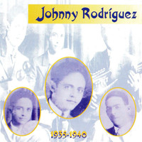 Johnny Rodriguez - Johnny Rodriguez, 1935 - 1940