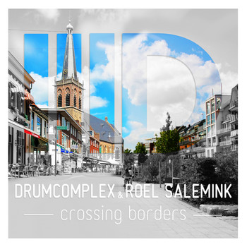 Drumcomplex & Roel Salemink - Crossing Borders