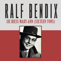 Ralf Bendix - Sie hiess Mary-Ann (Sixteen Tons)