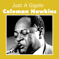 Coleman Hawkins - Just a Gigolo