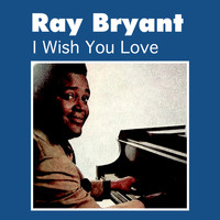 Ray Bryant - I Wish You Love