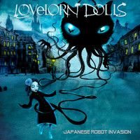 Lovelorn Dolls - Japanese Robot Invasion