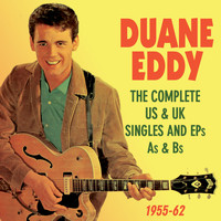 Duane Eddy - The Complete US & UK Singles and EP's A's & B's 1955-62