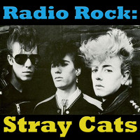 Stray Cats - Radio Rock: Stray Cats