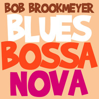 Bob Brookmeyer - Blues Bossa Nova