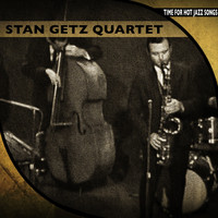 Stan Getz Quartet - Time for Hot Jazz Songs