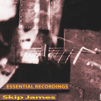 Skip James - Essential Selection