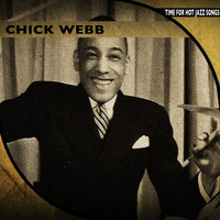 Chick Webb - Time for Hot Jazz Songs