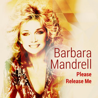 Barbara Mandrell - Please Release Me
