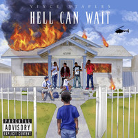 Vince Staples - Hell Can Wait (Explicit)