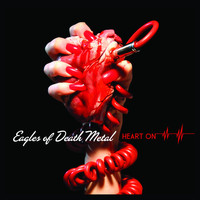 Eagles Of Death Metal - Heart On (Deluxe Edition)