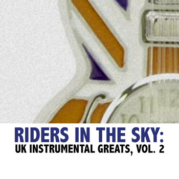 Various Artists - Riders in the Sky: UK Instrumental Greats, Vol. 2