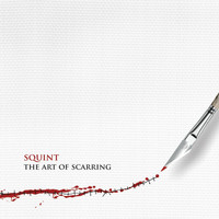 Squint - The Art of Scarring