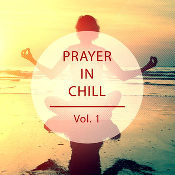 Various Artists - Prayer in Chill (Songs for Spiritual Moments)