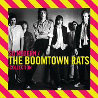 The Boomtown Rats - So Modern: The Boomtown Rats Collection
