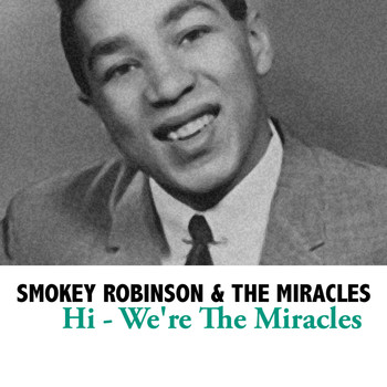 Smokey Robinson & The Miracles - Hi - We're The Miracles