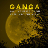 Ganga - Late into the Night