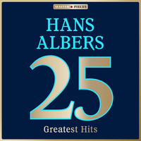 Hans Albers - Masterpieces Presents Hans Albers: 25 Greatest Hits