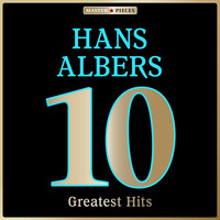 Hans Albers - Masterpieces Presents Hans Albers: 10 Greatest Hits