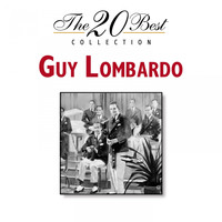 Guy Lombardo - The 20 Best Collection