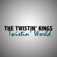 The Twistin' Kings - Twistin' World